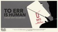 """To Err is Human"":  A Patient Safety Documentary (3 Elective CME Credits)"